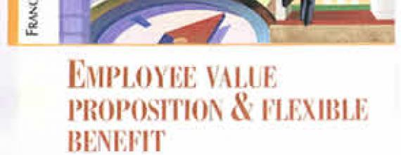 Employee value proposition & flexible benefit
